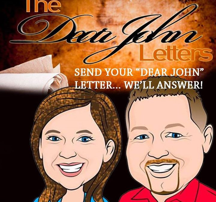 THIS WEEK'S DEAR JOHN LETTER!  (COMMENTS ARE WELCOME)  Dear John,  My two brothe…